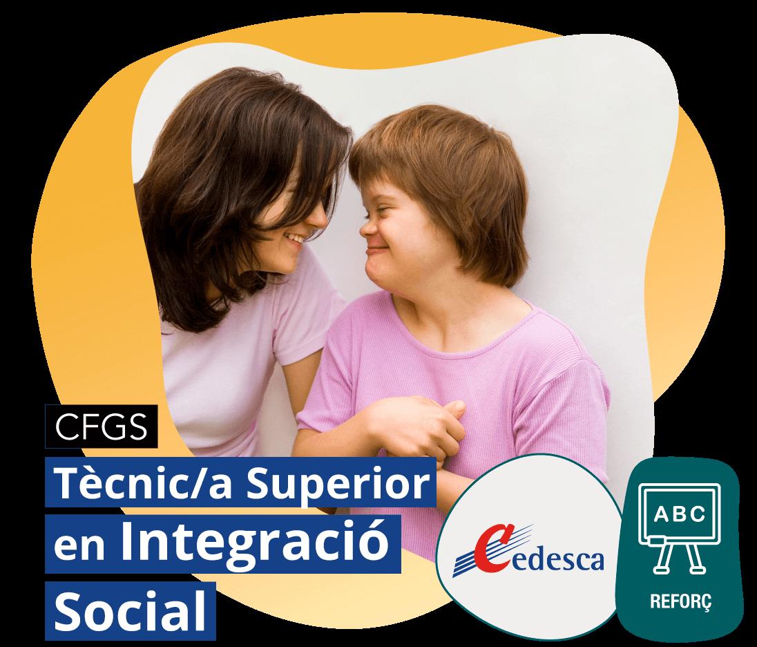 CFGM Tècnic/a Superior en Integració Social REFORÇ